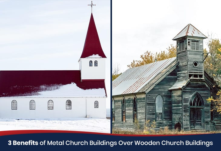 3 Benefits of Metal Church Buildings Over Wooden Church Buildings