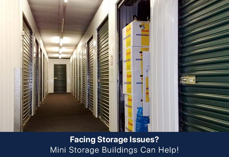 Facing Storage Issues? Mini Storage Buildings Can Help!