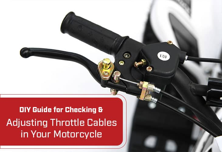 DIY Guide for Checking & Adjusting Throttle Cables in Your Motorcycle