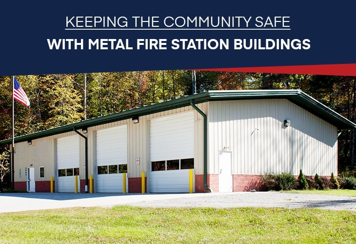 Keeping the Community Safe with Metal Fire Station Buildings