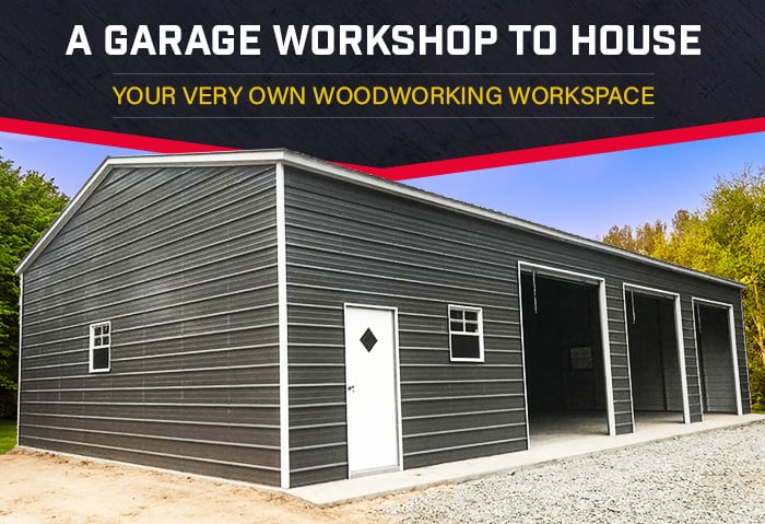 A Garage Workshop to House Your Very Own Woodworking Workspace
