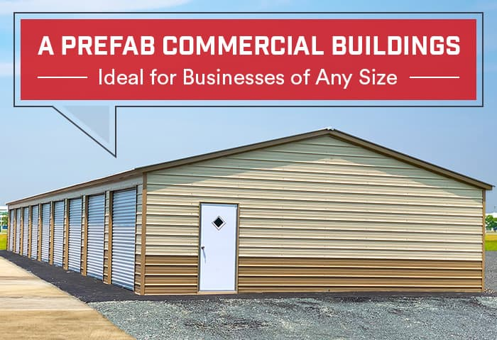 Prefab Commercial Buildings – Ideal for Businesses of Any Size