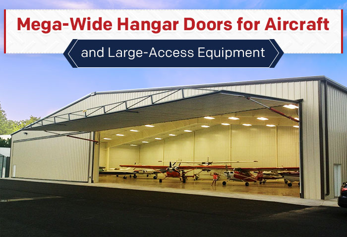 Mega-Wide Hangar Doors for Aircraft and Large-Access Equipment