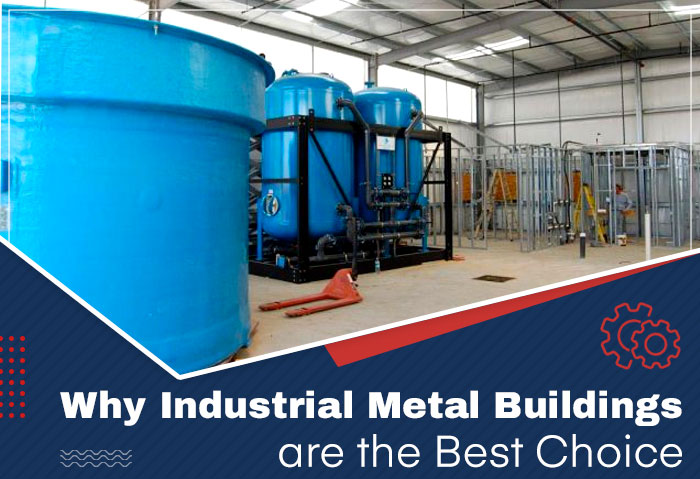 Why Industrial Metal Buildings are the Best Choice