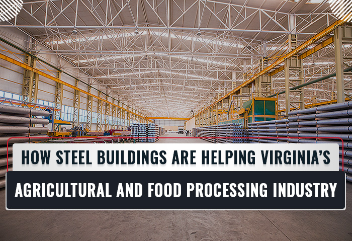 How Steel Buildings are Helping Virginia's Agricultural and Food Processing Industry